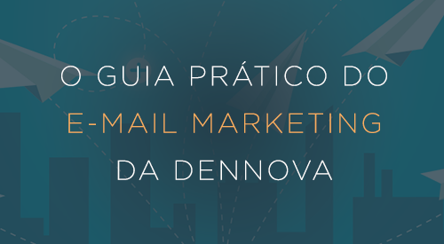 Guia prático do e-mail marketing da Dennova